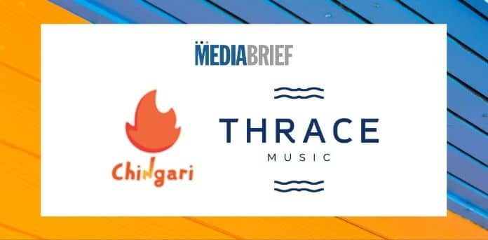 Chingari-announces-global-partnership-with-Thrace-Music-MediaBrief
